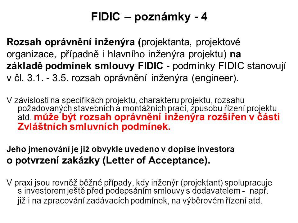 FIDIC – poznámky - 4 Rozsah oprávnění inženýra (projektanta, projektové. organizace, případně i hlavního inženýra projektu) na.