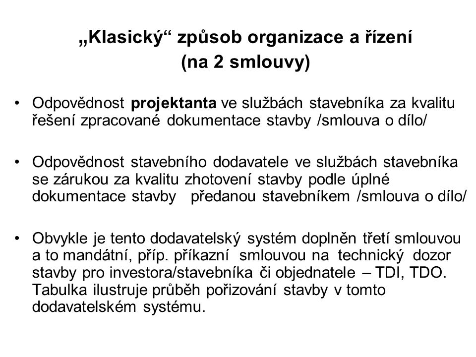 """""""Klasický způsob organizace a řízení (na 2 smlouvy)"""