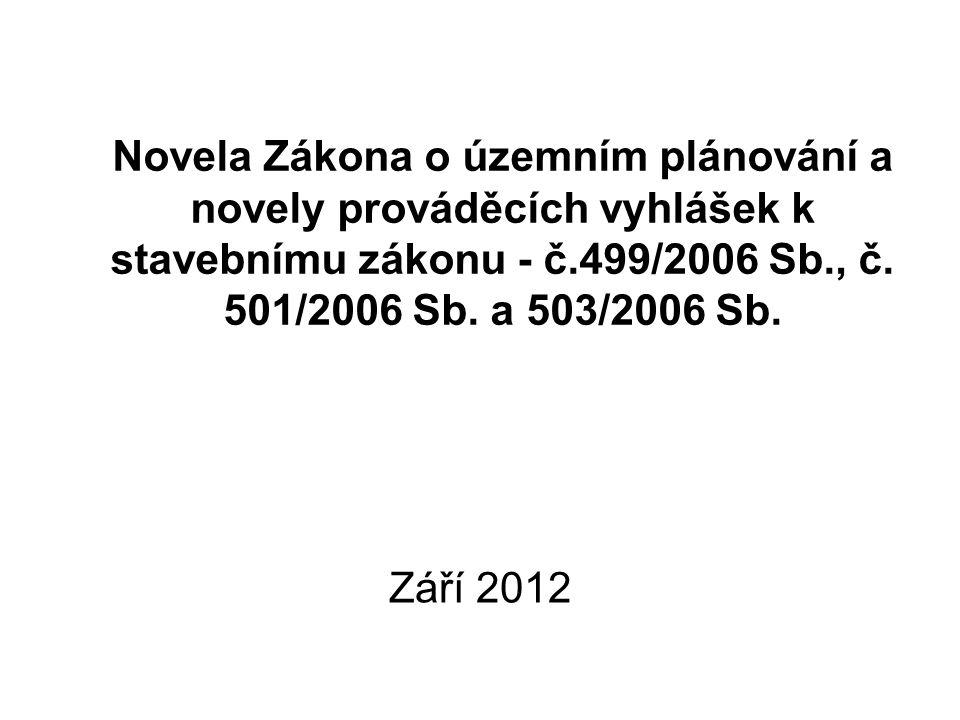 Novela Zákona o územním plánování a novely prováděcích vyhlášek k stavebnímu zákonu - č.499/2006 Sb., č. 501/2006 Sb. a 503/2006 Sb.