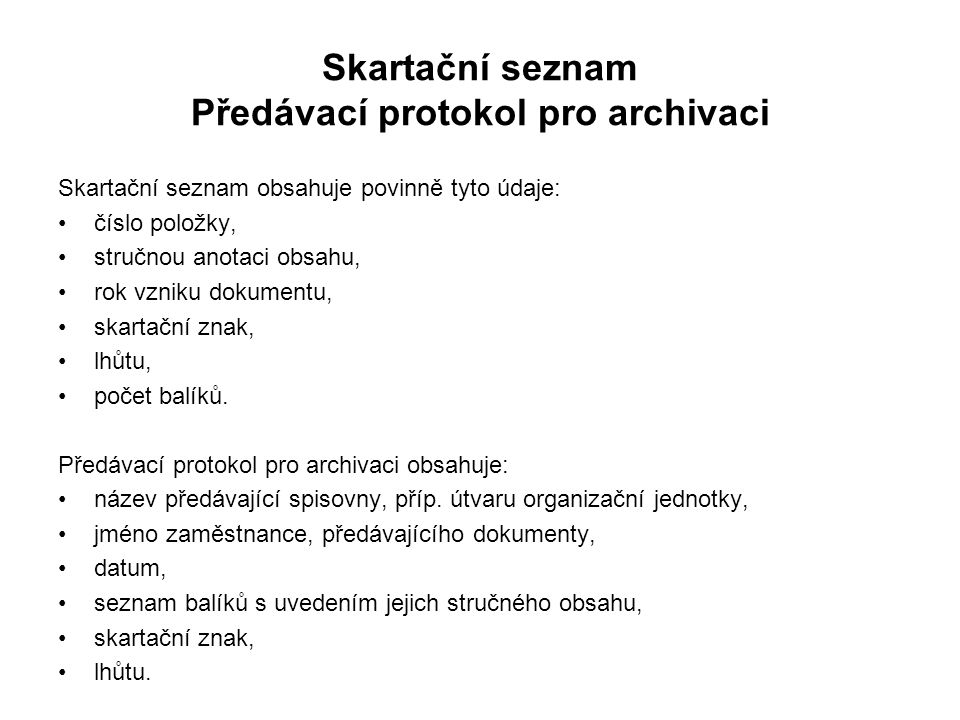 Skartační seznam Předávací protokol pro archivaci