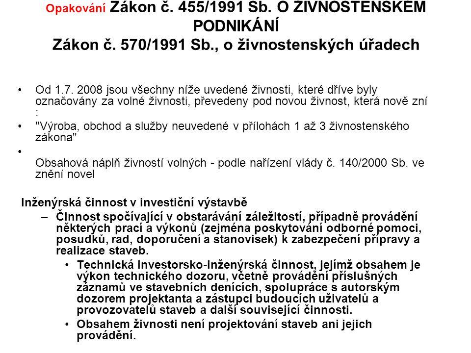 Opakování Zákon č. 455/1991 Sb. O ŽIVNOSTENSKÉM PODNIKÁNÍ Zákon č