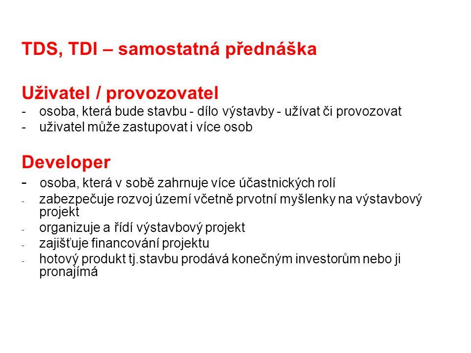 TDS, TDI – samostatná přednáška Uživatel / provozovatel