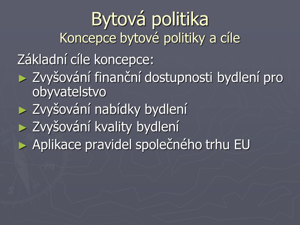 Bytová politika Koncepce bytové politiky a cíle