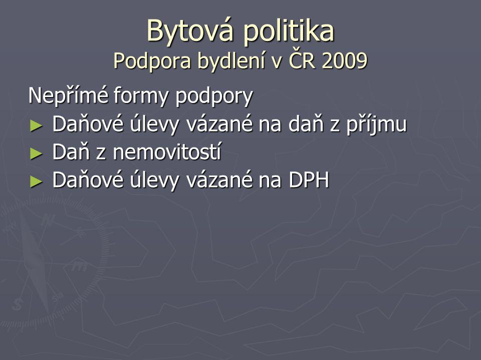 Bytová politika Podpora bydlení v ČR 2009