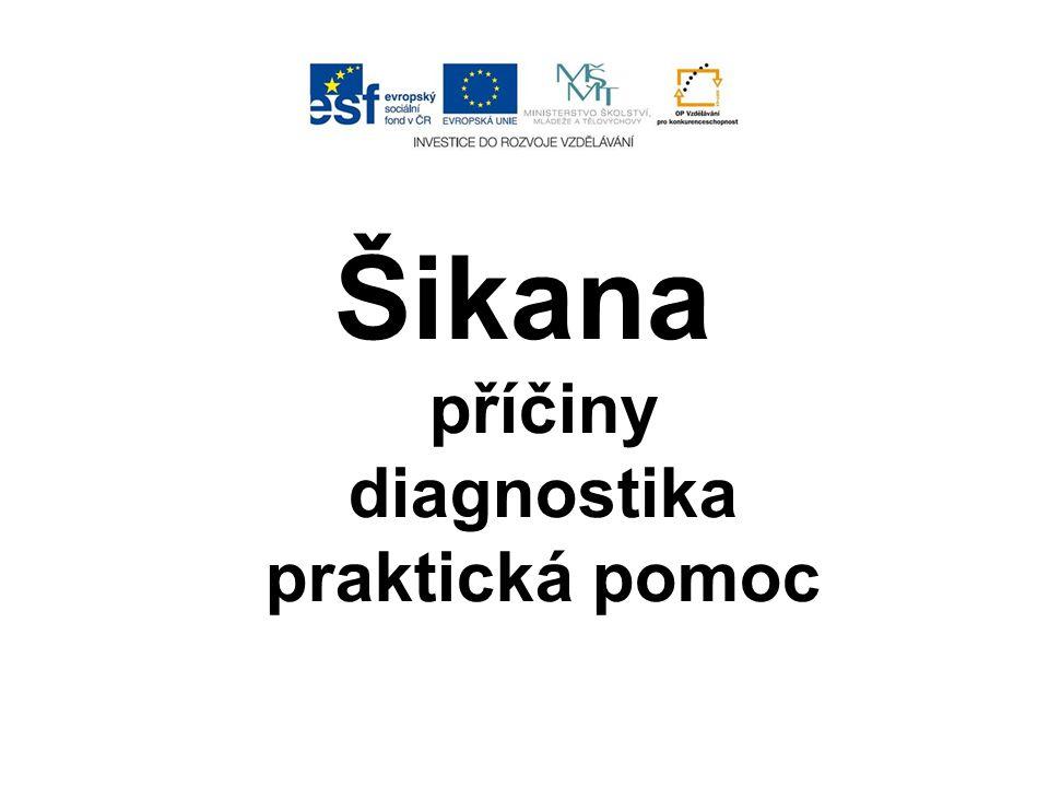 Šikana příčiny diagnostika praktická pomoc