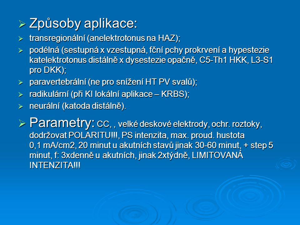 Způsoby aplikace: transregionální (anelektrotonus na HAZ);