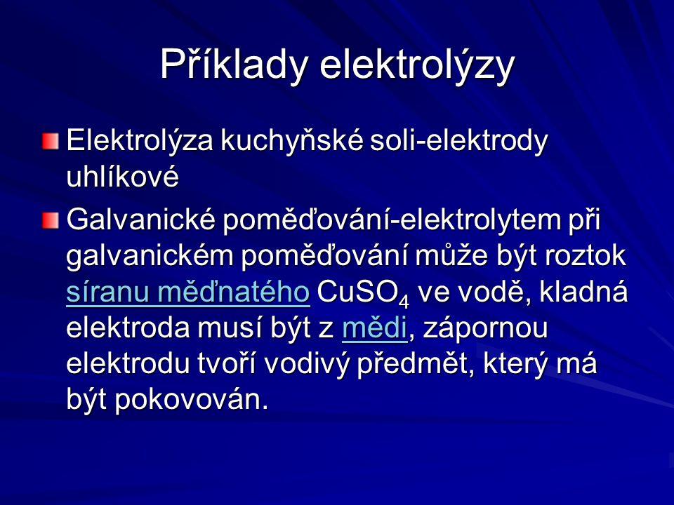 Příklady elektrolýzy Elektrolýza kuchyňské soli-elektrody uhlíkové