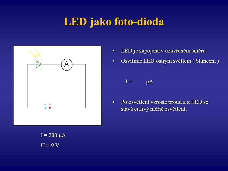 LED jako foto-dioda LED je zapojená v uzavřeném směru