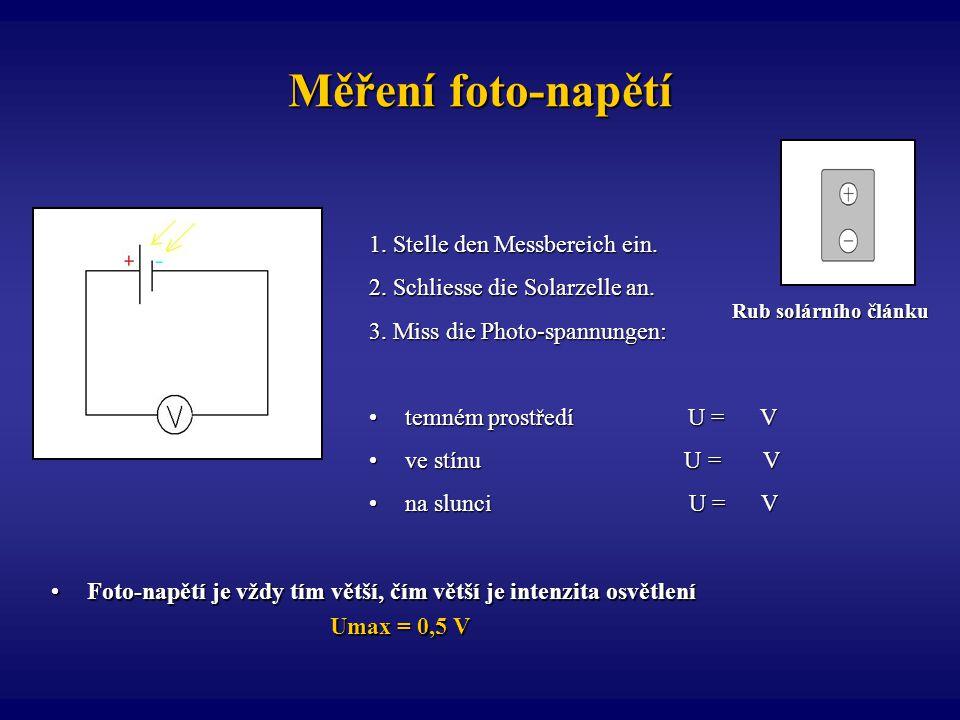 Měření foto-napětí 1. Stelle den Messbereich ein.