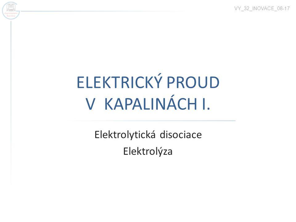 ELEKTRICKÝ PROUD V KAPALINÁCH I.