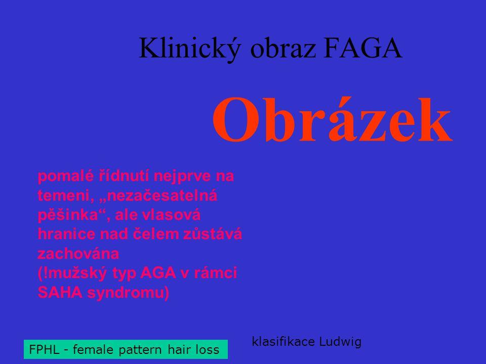 Obrázek Klinický obraz FAGA pomalé řídnutí nejprve na