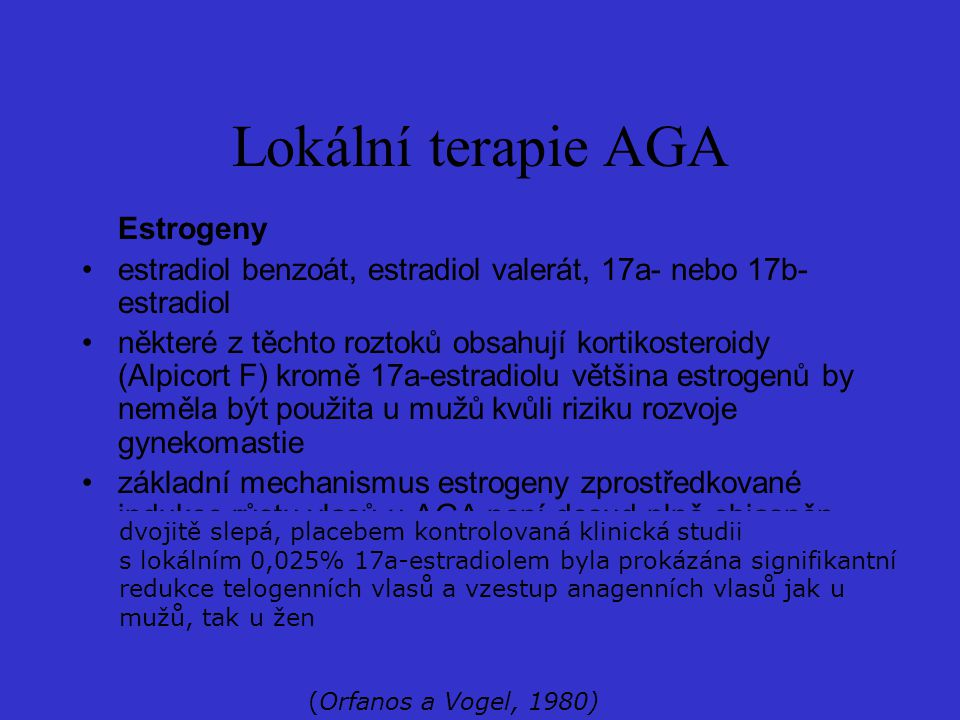 Lokální terapie AGA Estrogeny