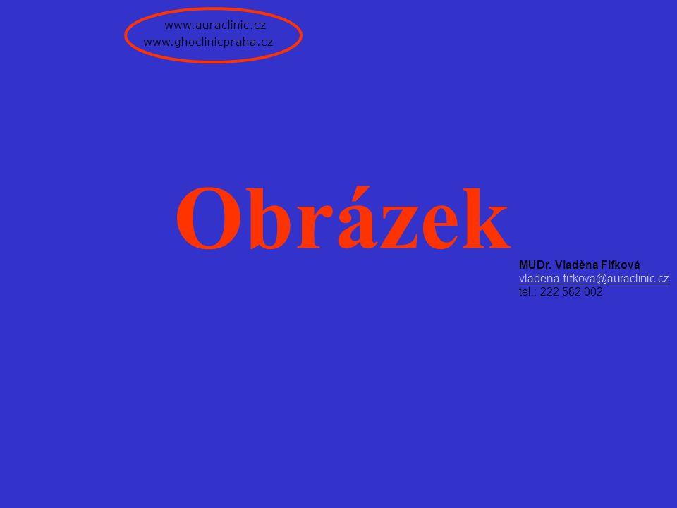Obrázek www.auraclinic.cz www.ghoclinicpraha.cz MUDr. Vladěna Fifková