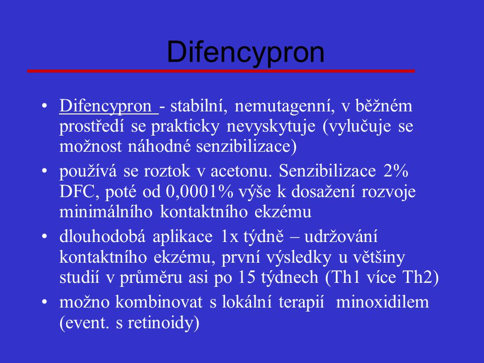 Difencypron Difencypron - stabilní, nemutagenní, v běžném prostředí se prakticky nevyskytuje (vylučuje se možnost náhodné senzibilizace)
