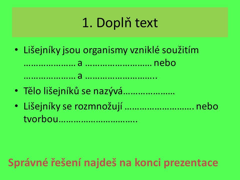1. Doplň text Správné řešení najdeš na konci prezentace