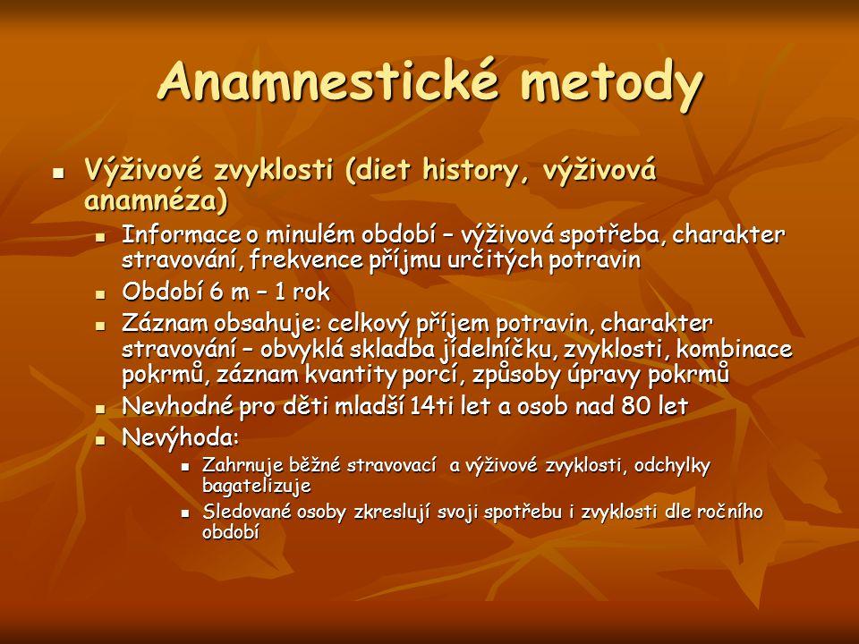 Anamnestické metody Výživové zvyklosti (diet history, výživová anamnéza)