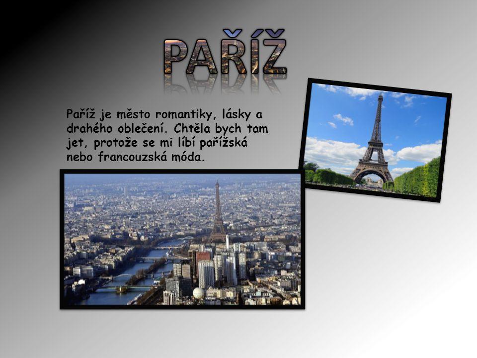 PAŘÍŽ Paříž je město romantiky, lásky a drahého oblečení.