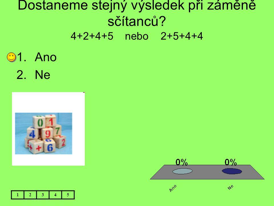 Dostaneme stejný výsledek při záměně sčítanců 4+2+4+5 nebo 2+5+4+4