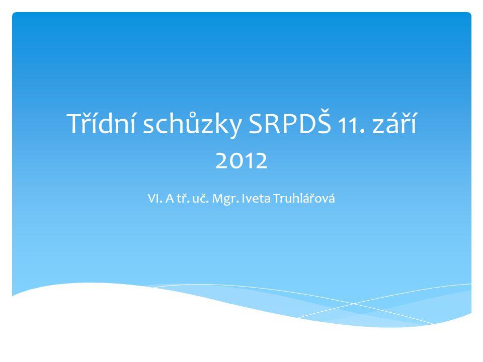 Třídní schůzky SRPDŠ 11. září 2012