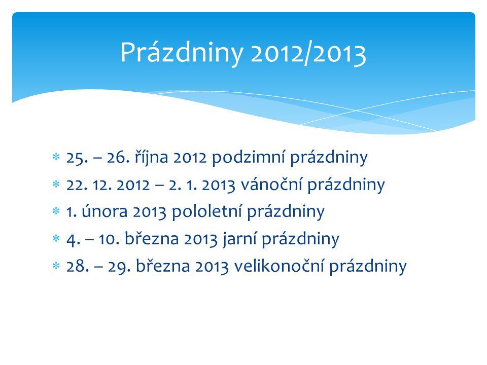 Prázdniny 2012/2013 25. – 26. října 2012 podzimní prázdniny
