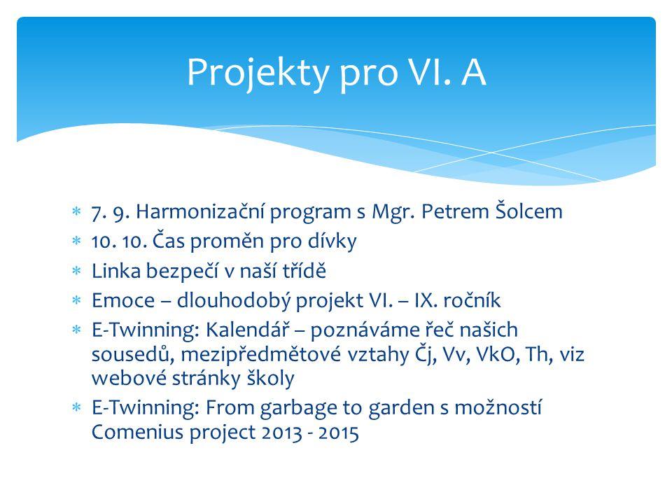 Projekty pro VI. A 7. 9. Harmonizační program s Mgr. Petrem Šolcem