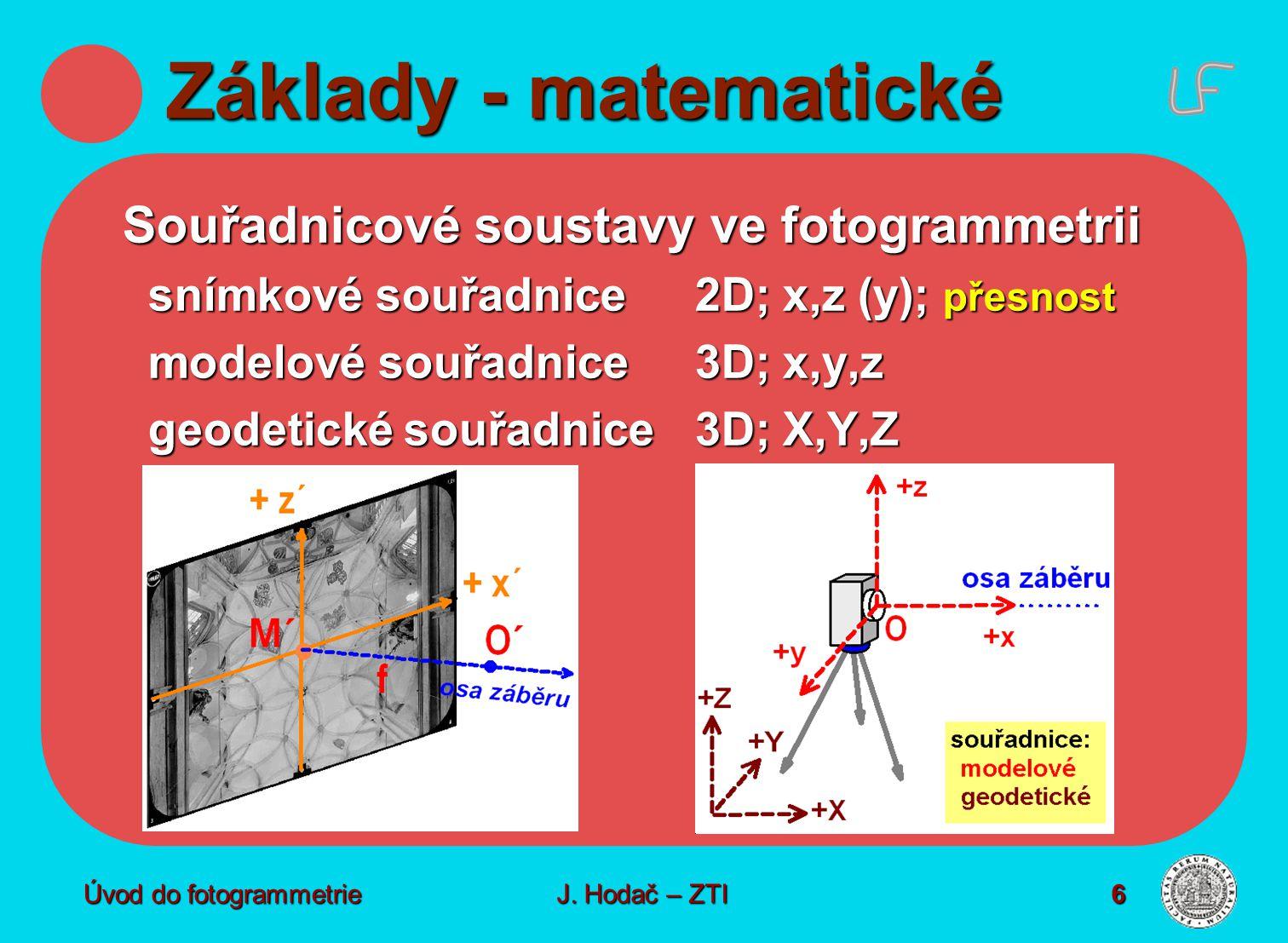 Základy - matematické Souřadnicové soustavy ve fotogrammetrii