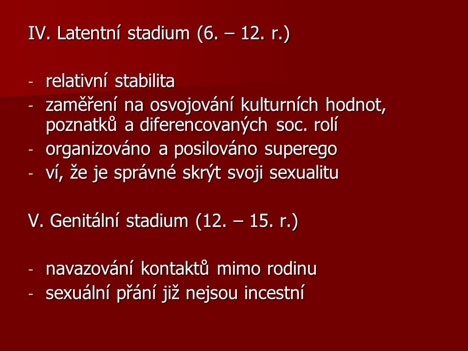 IV. Latentní stadium (6. – 12. r.)