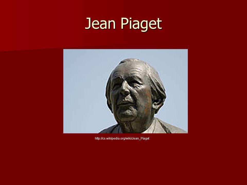 Jean Piaget http://cs.wikipedia.org/wiki/Jean_Piaget