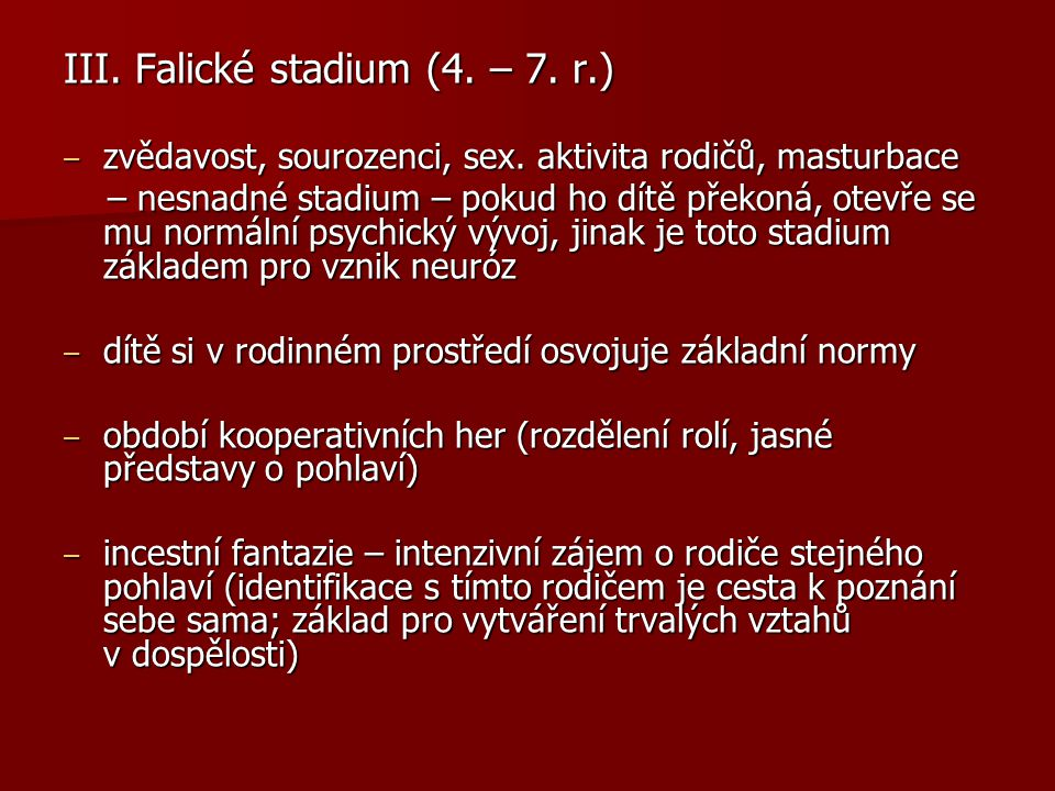 III. Falické stadium (4. – 7. r.)
