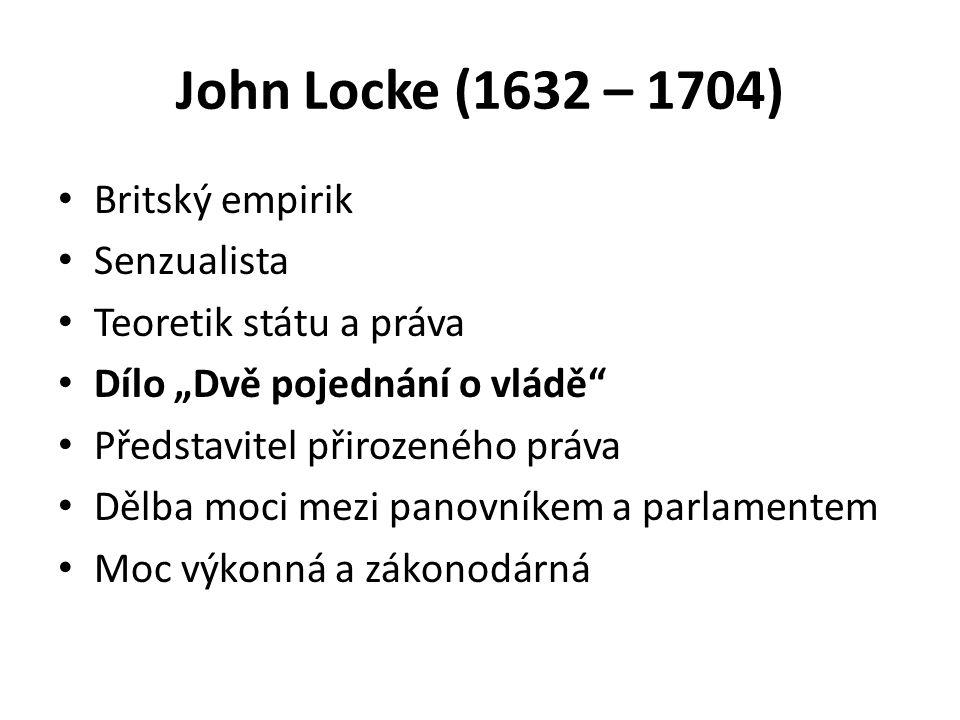 John Locke (1632 – 1704) Britský empirik Senzualista