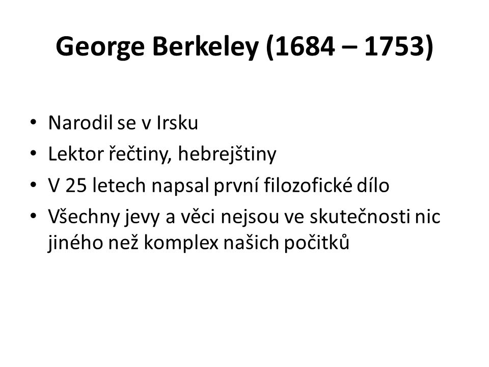 George Berkeley (1684 – 1753) Narodil se v Irsku