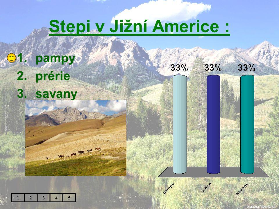 Stepi v Jižní Americe : pampy prérie savany 1 2 3 4 5