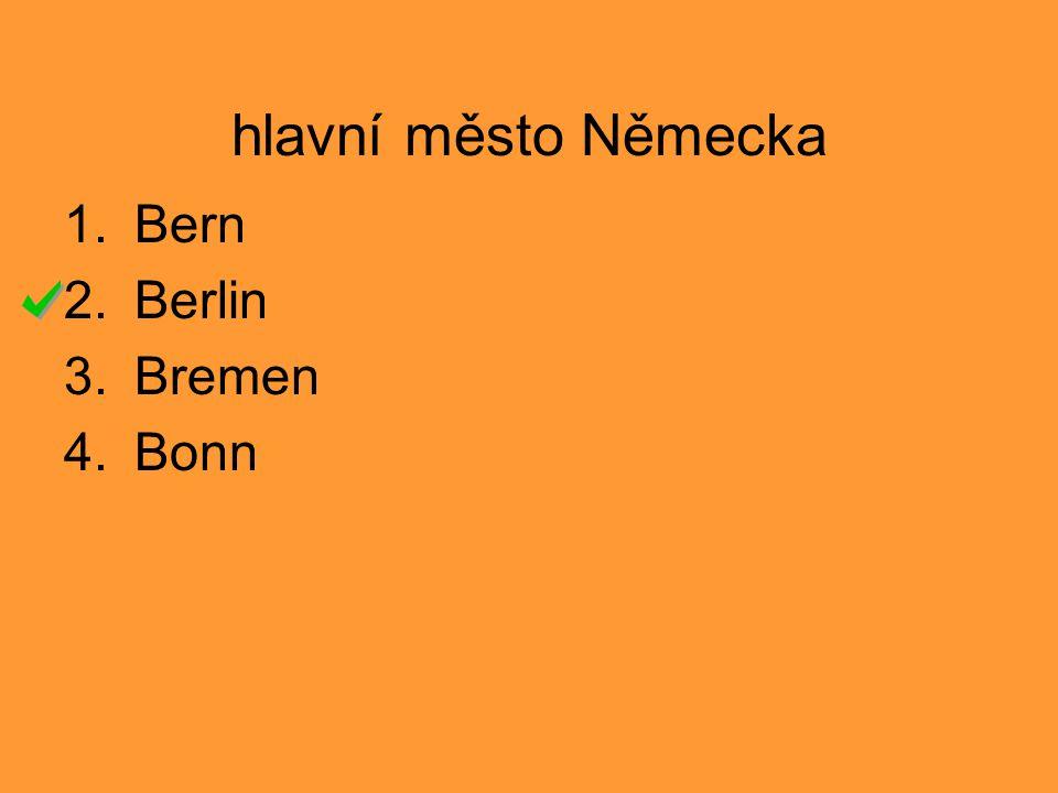 hlavní město Německa Bern Berlin Bremen Bonn 1 2 3 4 5