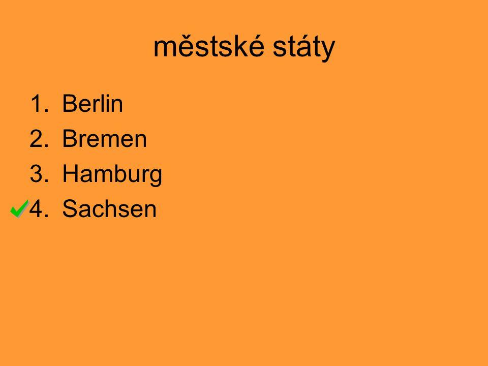 městské státy Berlin Bremen Hamburg Sachsen 1 2 3 4 5