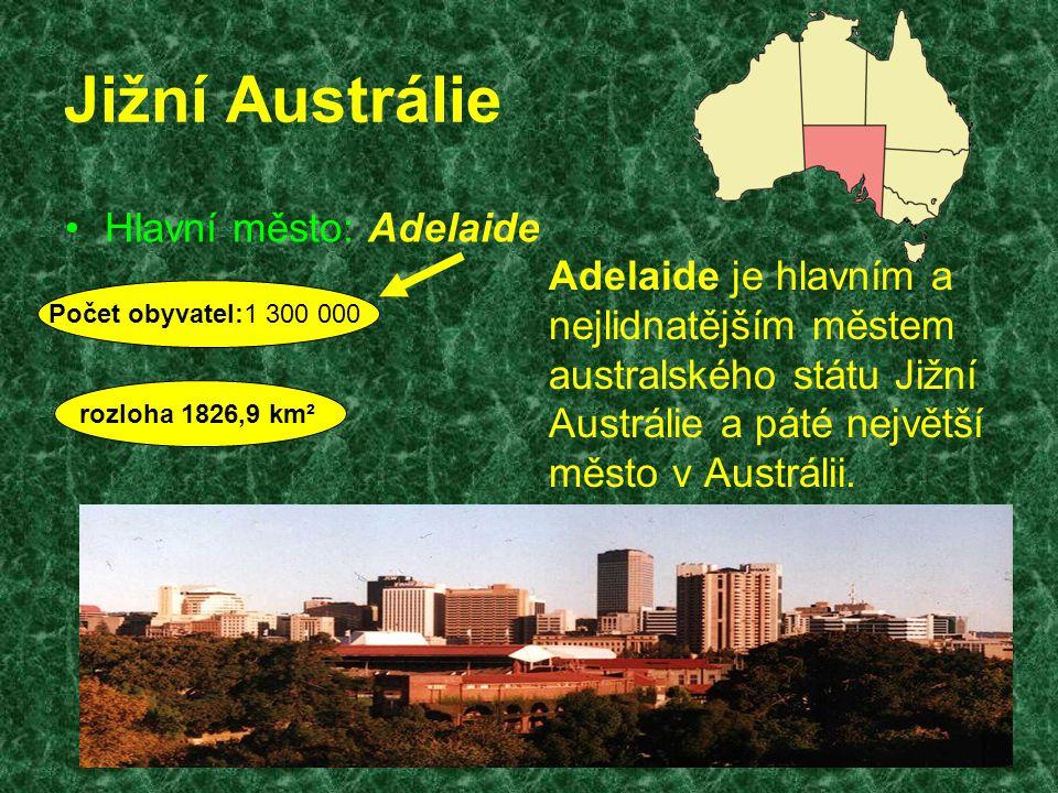 Jižní Austrálie Hlavní město: Adelaide