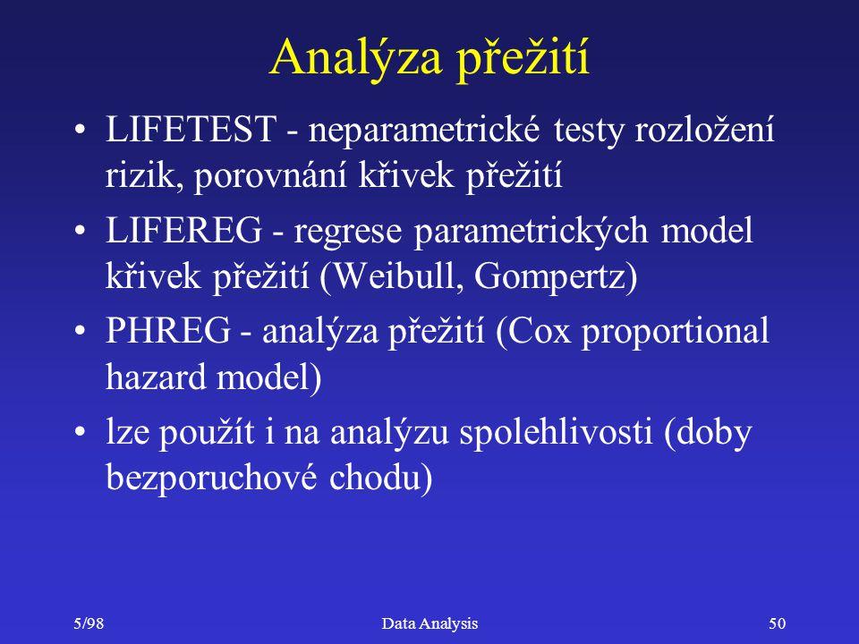 Analýza přežití LIFETEST - neparametrické testy rozložení rizik, porovnání křivek přežití.