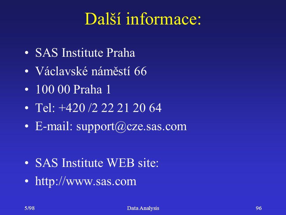 Další informace: SAS Institute Praha Václavské náměstí 66