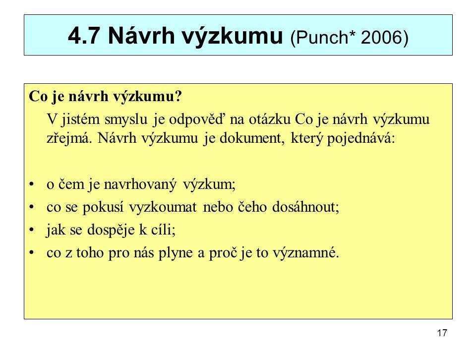 4.7 Návrh výzkumu (Punch* 2006)