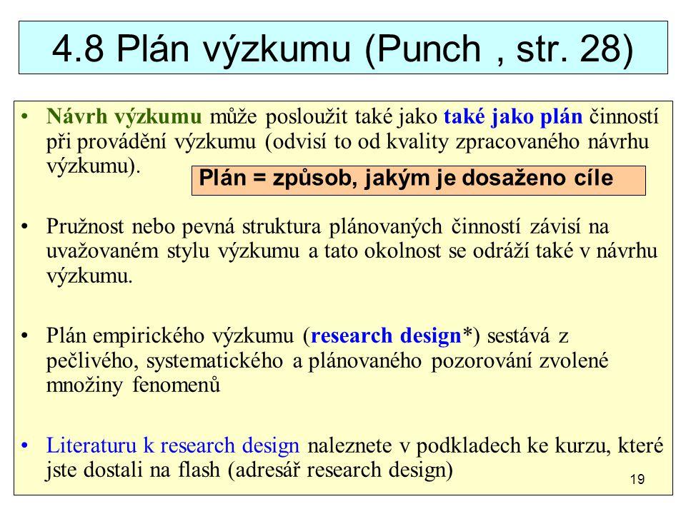 4.8 Plán výzkumu (Punch , str. 28)