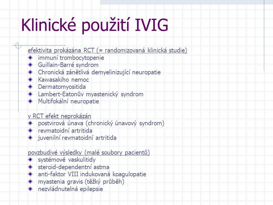 Klinické použití IVIG efektivita prokázána RCT (= randomizovaná klinická studie) immuní trombocytopenie.