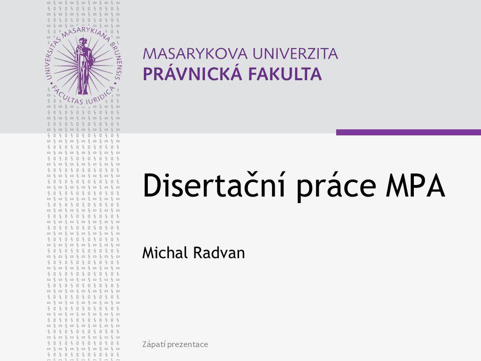 Disertační práce MPA Michal Radvan