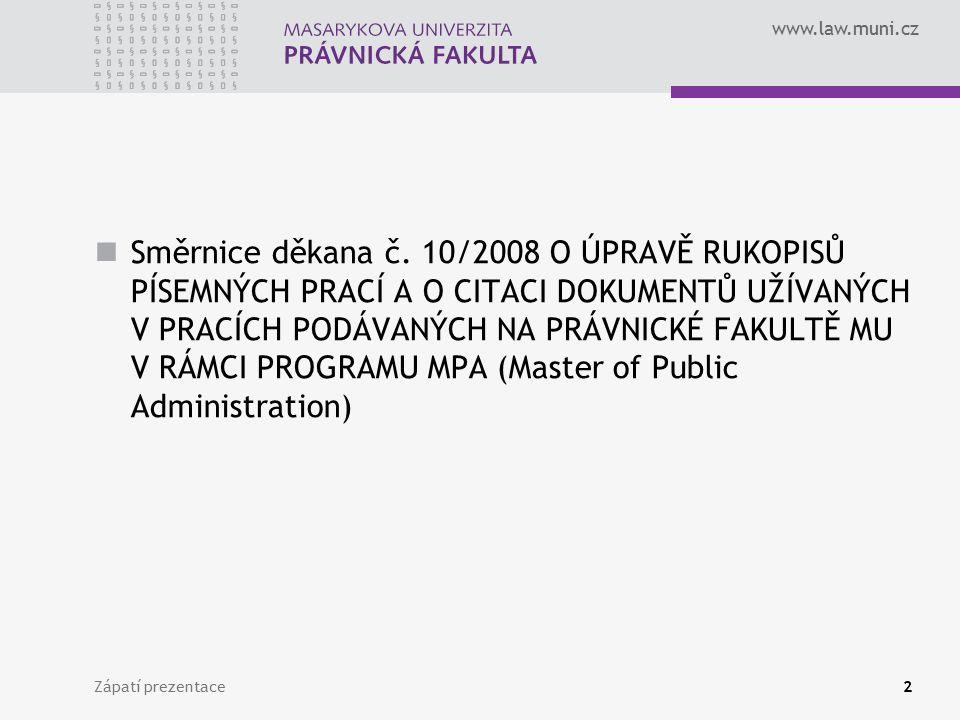 Směrnice děkana č. 10/2008 O ÚPRAVĚ RUKOPISŮ PÍSEMNÝCH PRACÍ A O CITACI DOKUMENTŮ UŽÍVANÝCH V PRACÍCH PODÁVANÝCH NA PRÁVNICKÉ FAKULTĚ MU V RÁMCI PROGRAMU MPA (Master of Public Administration)