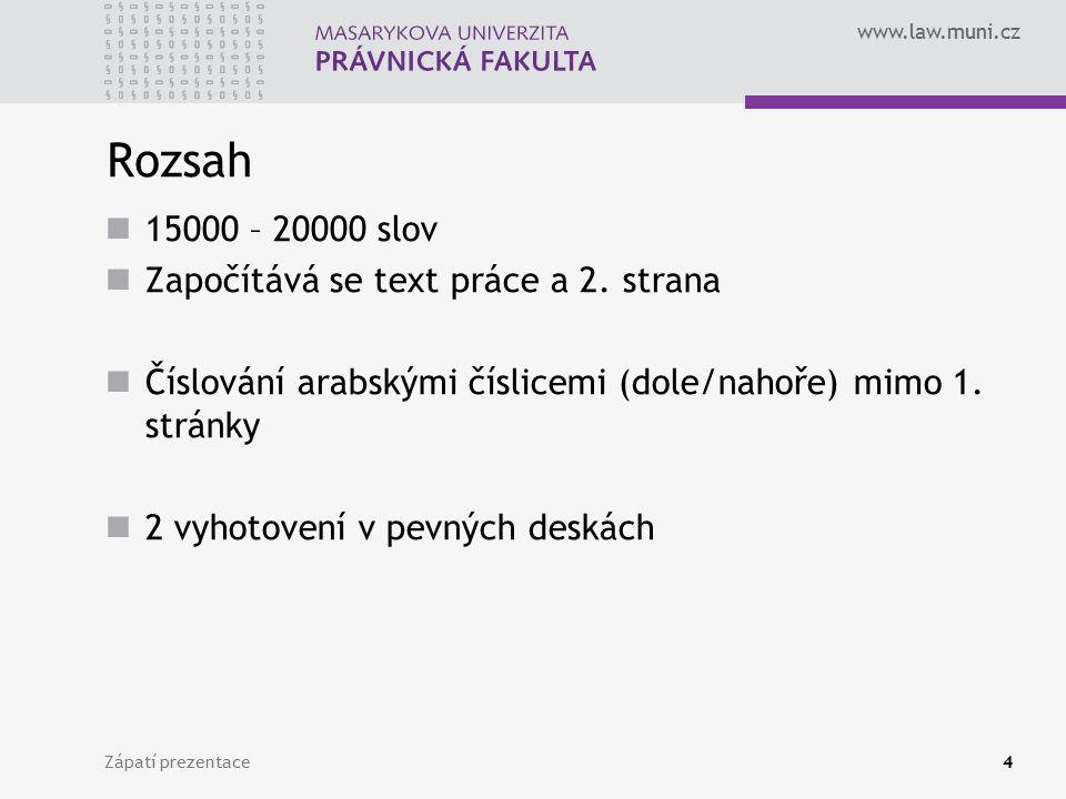 Rozsah 15000 – 20000 slov Započítává se text práce a 2. strana