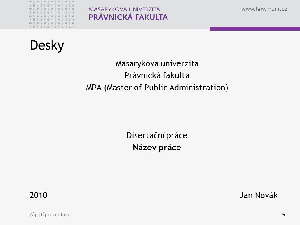 Desky Masarykova univerzita Právnická fakulta
