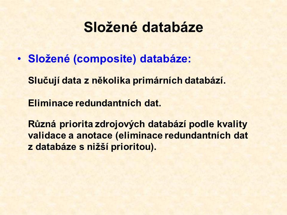 Složené databáze Slučují data z několika primárních databází.