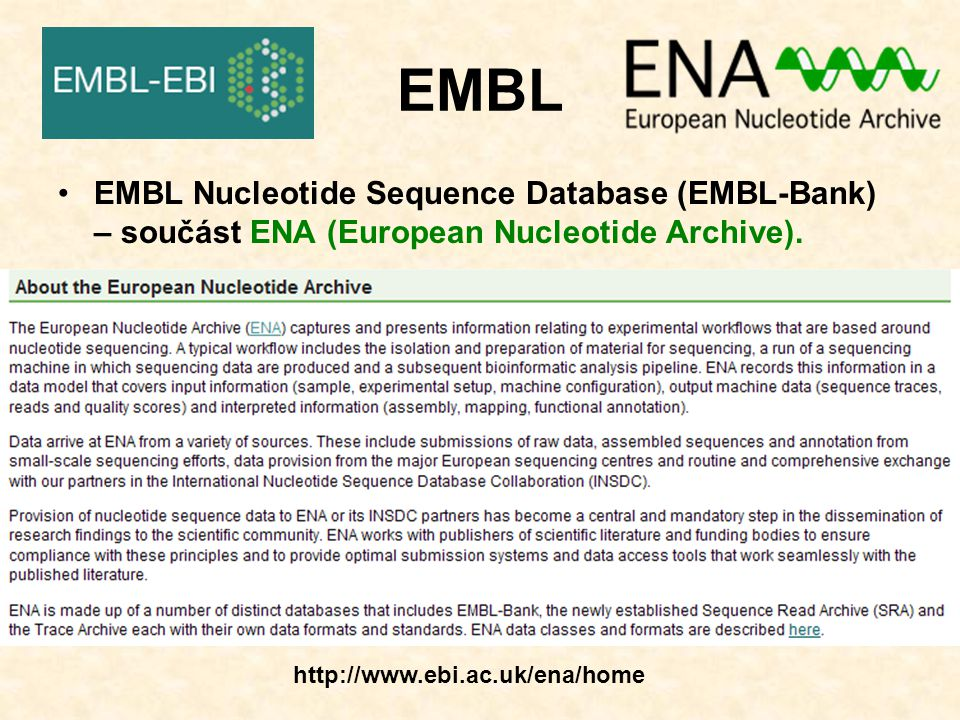 EMBL EMBL Nucleotide Sequence Database (EMBL-Bank) – součást ENA (European Nucleotide Archive).