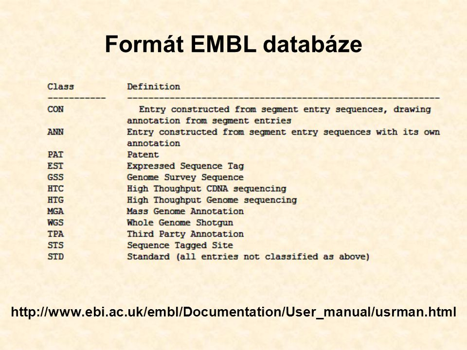 Formát EMBL databáze http://www.ebi.ac.uk/embl/Documentation/User_manual/usrman.html