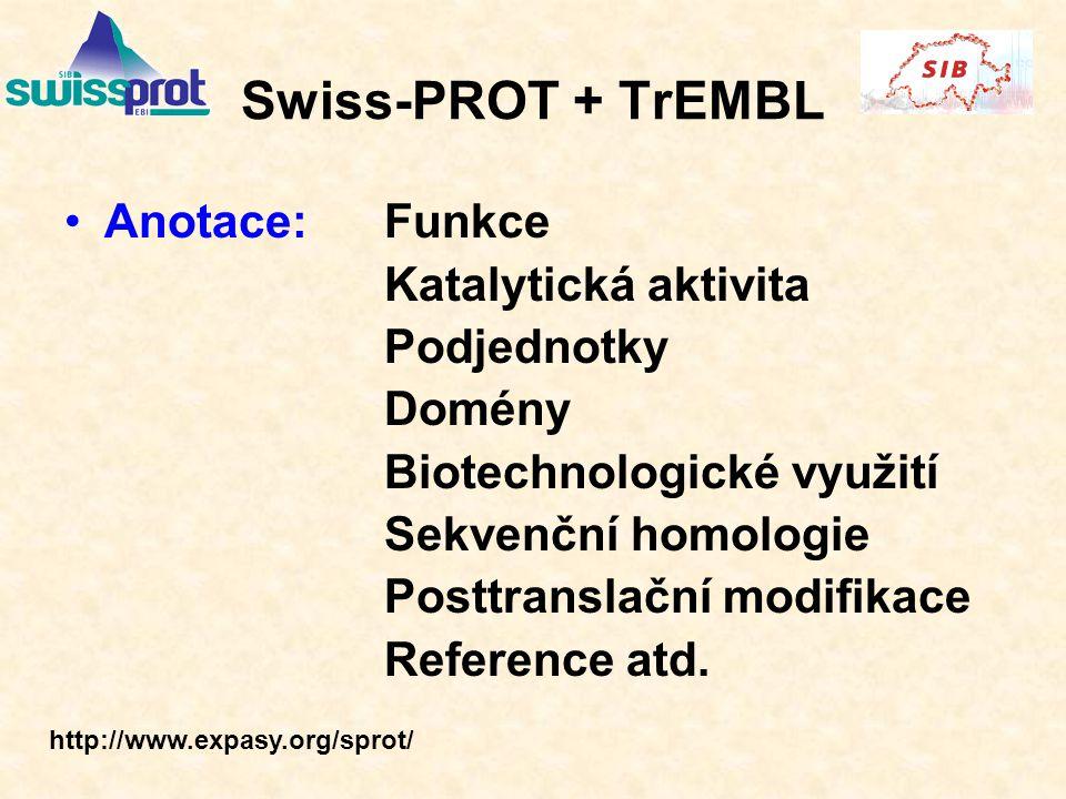Swiss-PROT + TrEMBL Anotace: Funkce Katalytická aktivita Podjednotky