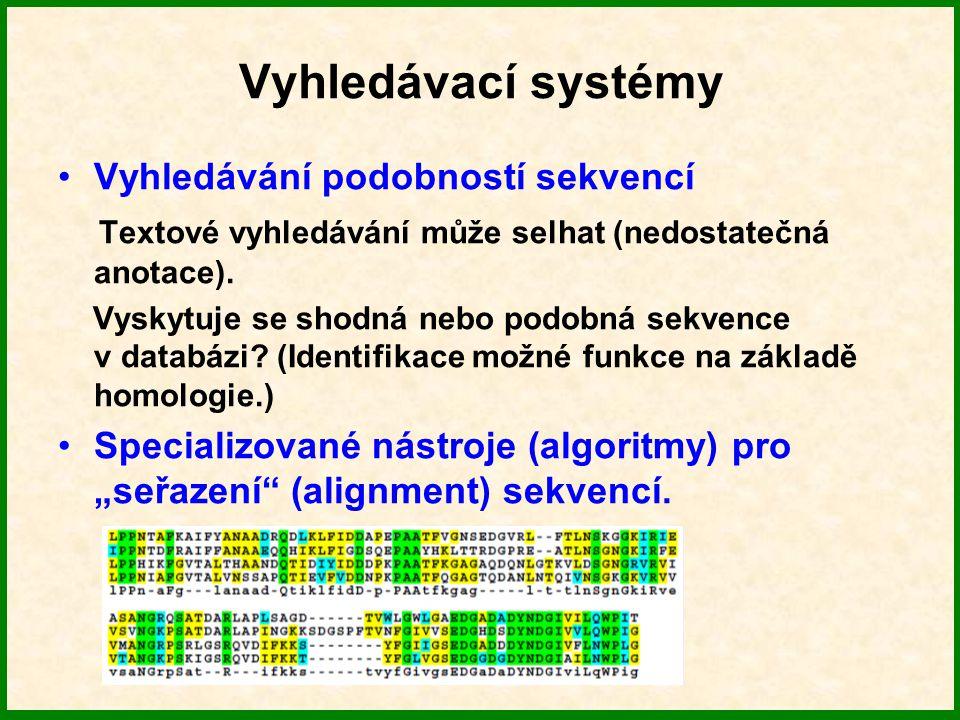 Vyhledávací systémy Vyhledávání podobností sekvencí