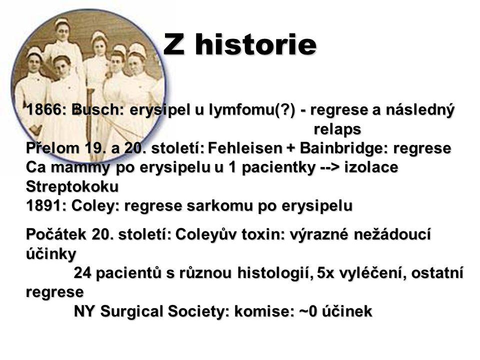 Z historie 1866: Busch: erysipel u lymfomu( ) - regrese a následný relaps.
